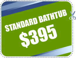 Bathtub SPECIAL! $350